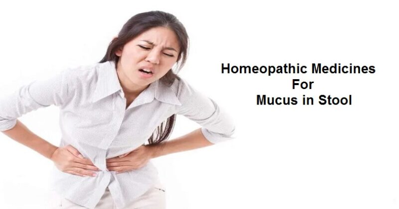homeopathic medicine for mucus in stool